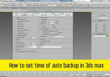 How to set time of auto backup in 3ds max