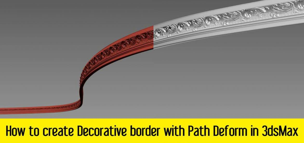 How to create Decorative border with Path Deform in 3dsMax
