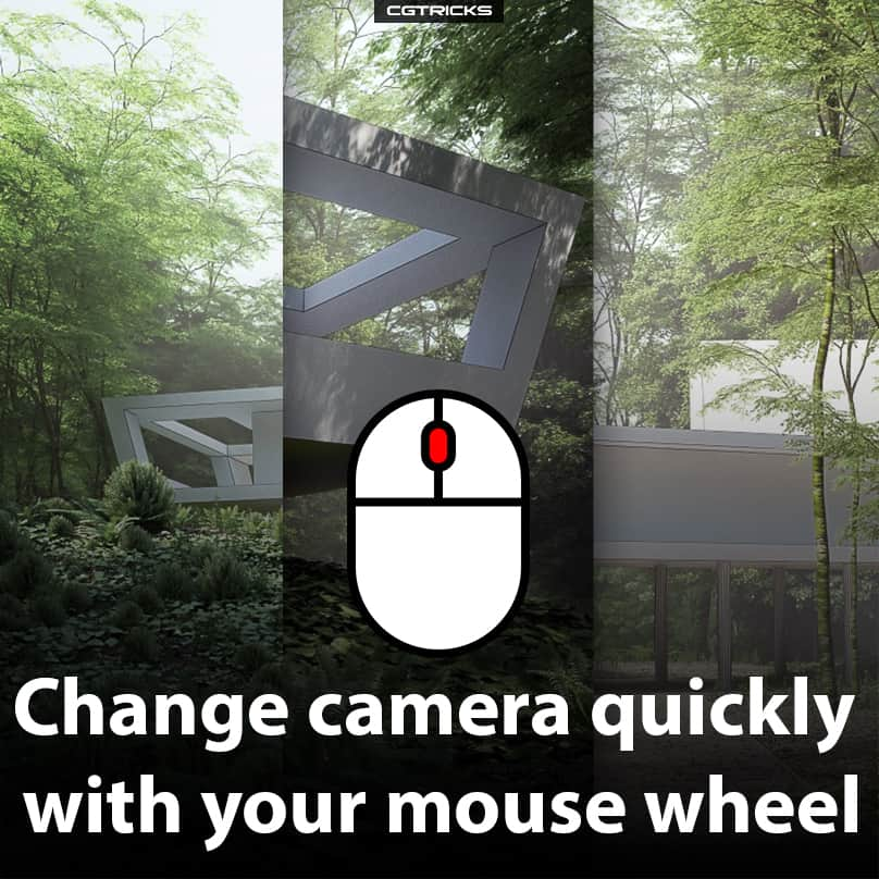 Change camera quickly with your ouse wheel