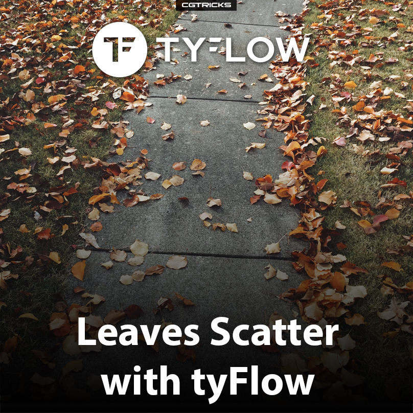 Leaves Scatter | TyFlow Tips & Tricks