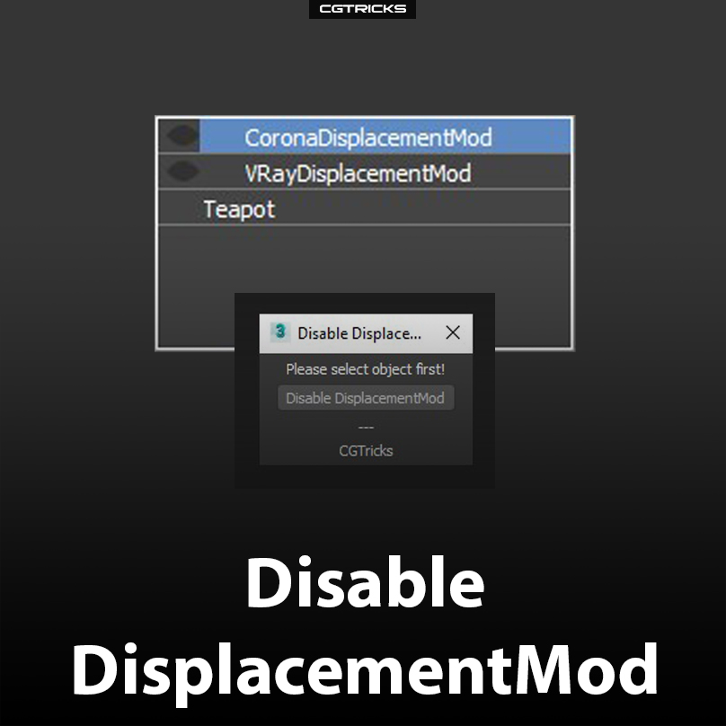 How to Disable DisplacementMod of all objects in 3dsMax with one click?