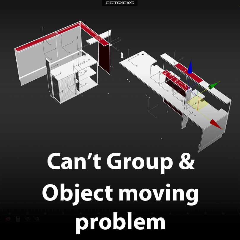 Can't Group & Object Moving Problem In 3dsMax | How To Fix It?