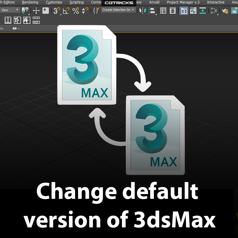 Change default version of 3ds Max when open file